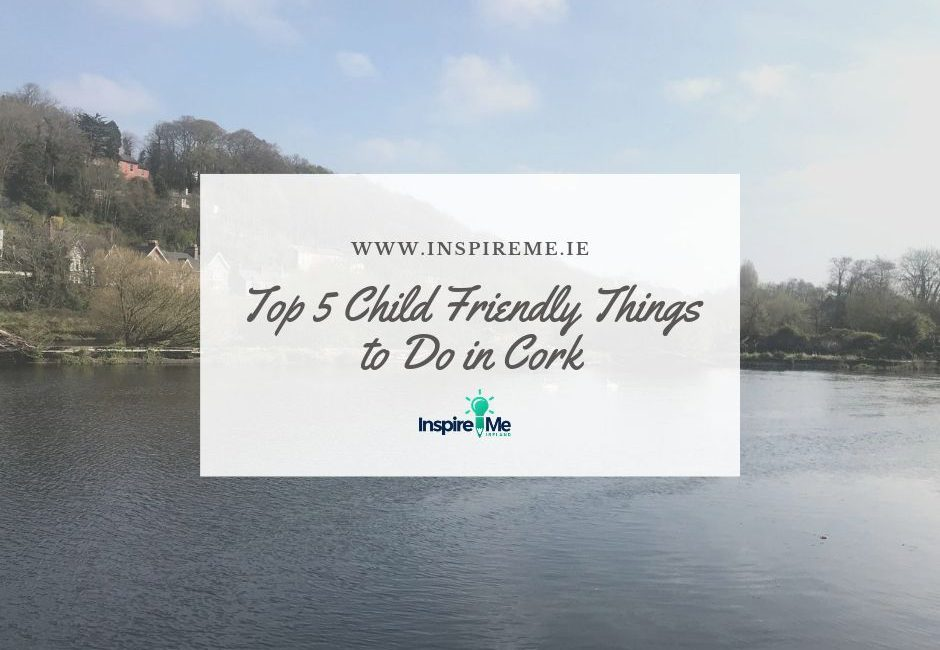 Child Friendly Things to Do in Co Cork