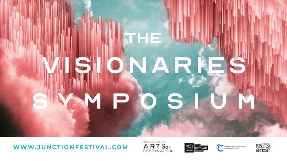 The Visionaries Symposium Clonmel Junction Festival